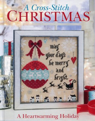click here to view larger image of A Heartwarming Holiday - A Cross Stitch Christmas - Cross Stitch & Needlework (book)