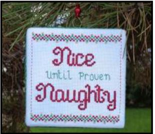 click here to view larger image of Nice Until Proven Naughty Ornament (chart)
