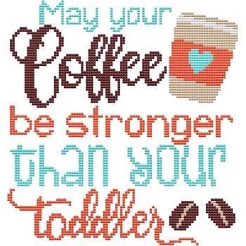 click here to view larger image of Sassy Fun Mom - May Your Coffee (chart)