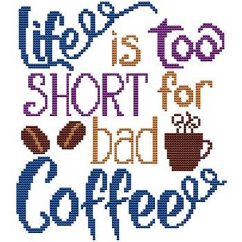 click here to view larger image of Life Is Too Short For Bad Coffee (chart)