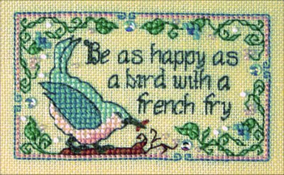 click here to view larger image of Be As Happy As A Bird With A French Fry (chart)