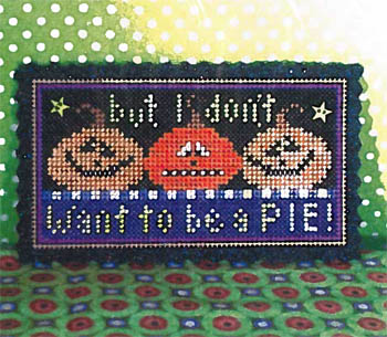 click here to view larger image of But I Don't Want To Be A Pie Kit (chart)