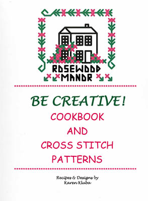 click here to view larger image of Be Creative! (Cookbook & Cross Stitch) (book)