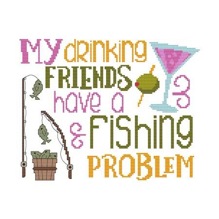 click here to view larger image of My Drinking Friends ... Fishing Problem (chart)