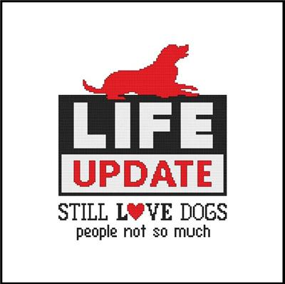 click here to view larger image of Life Update Still Love Dogs People Not So Much (chart (special))