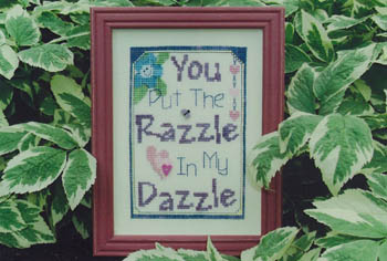 click here to view larger image of You Put The Razzle in My Dazzle w/button (chart)